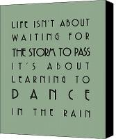 Inspirational Saying Canvas Prints - Life isnt about waiting for the storm to pass Canvas Print by Georgia Fowler