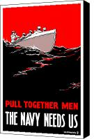 One Mixed Media Canvas Prints - Pull Together Men The Navy Needs Us Canvas Print by War Is Hell Store