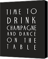 Inspirational Saying Canvas Prints - Time to Drink Champagne Canvas Print by Georgia Fowler