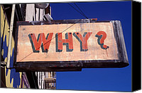 Signage Photo Canvas Prints - Why Canvas Print by Garry Gay