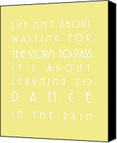 Inspirational Saying Canvas Prints - You can dance in the rain Canvas Print by Georgia Fowler