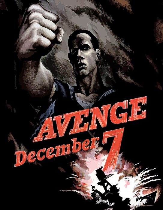Avenge December 7th Print by War Is Hell Store