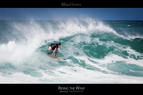 Riding The Wave - Maui Hawaii Posters Series Print by Denis Dore