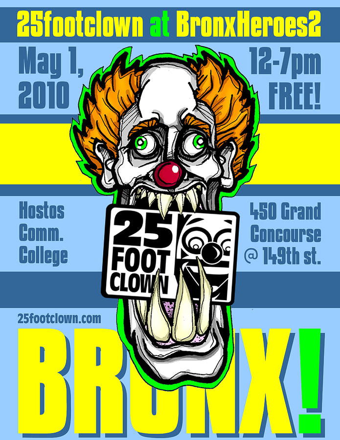 Bronx Drawing - 25footclown Bronx Heroes 2 Poster by Christopher Capozzi