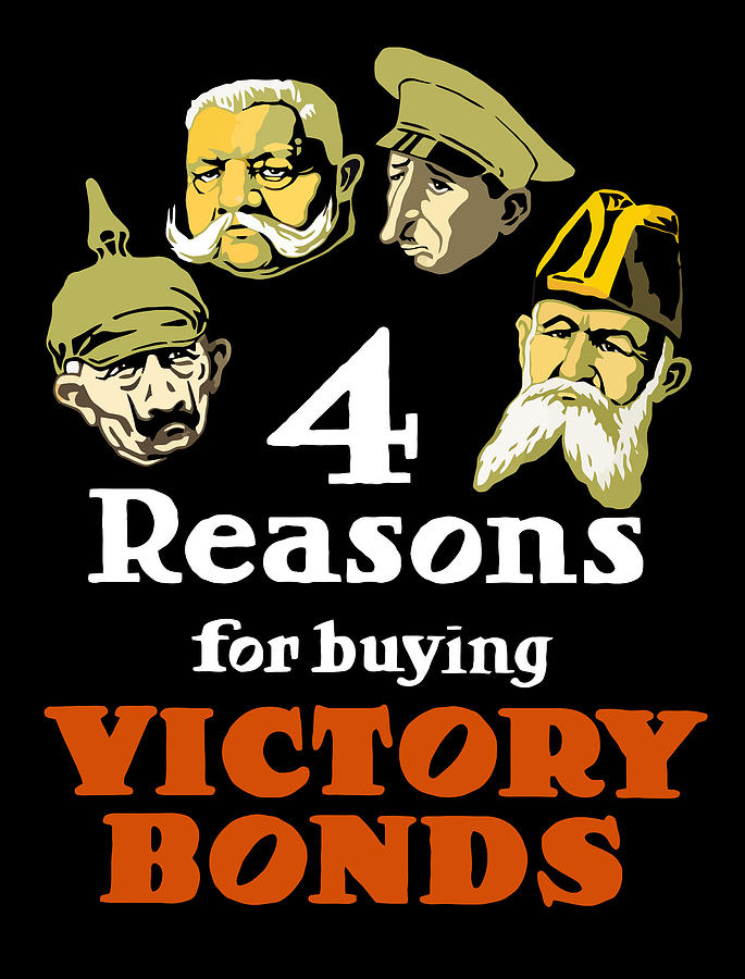 Ww1 Painting - 4 Reasons For Buying Victory Bonds by War Is Hell Store