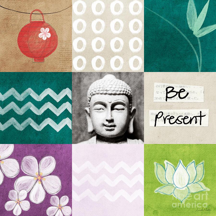 Buddha Mixed Media - Be Present by Linda Woods