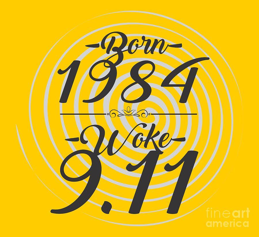 Born Into 1984 - Woke 9.11 Digital Art