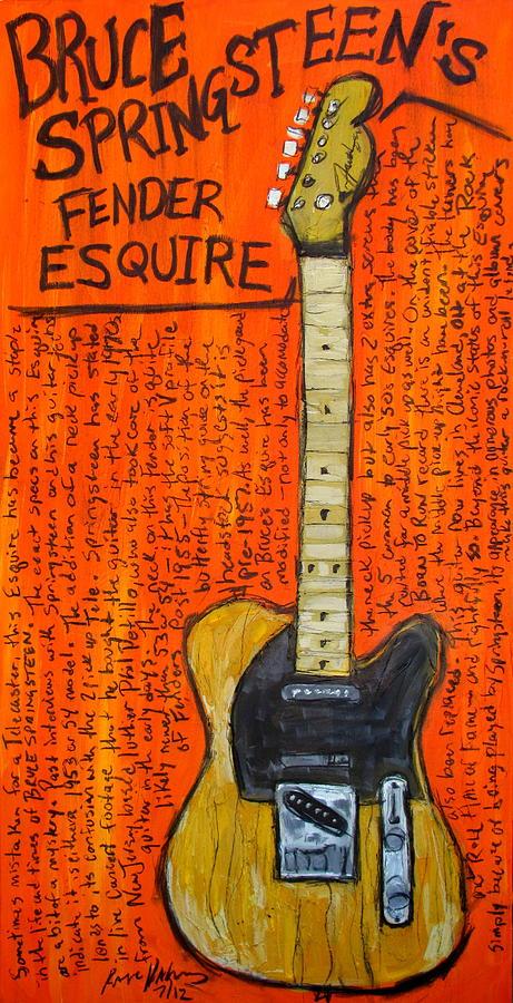 Bruce Springsteen Painting - Bruce Springsteens Fender Esquire by Karl Haglund