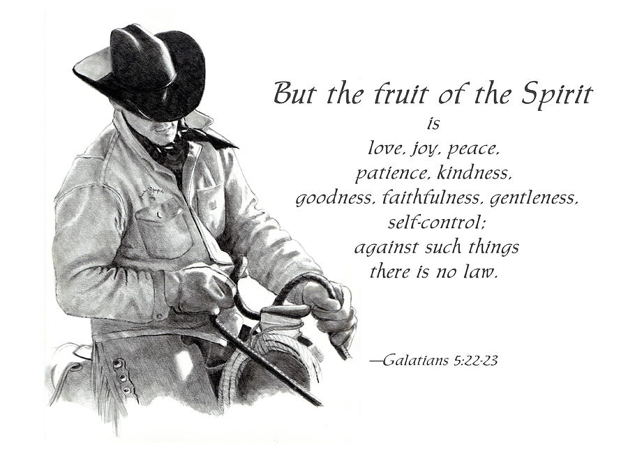 Bible Drawing - Cowboy With Fruit Of Spirit Scripture by Joyce Geleynse
