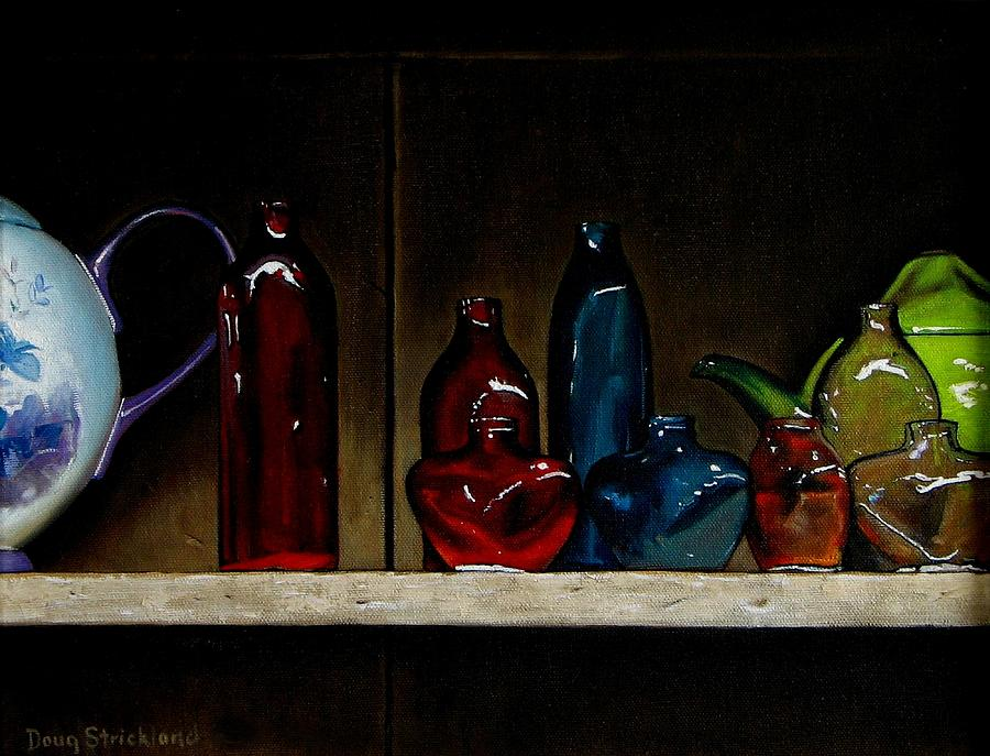 Doug Strickland Painting - Cupboard Bottles by Doug Strickland