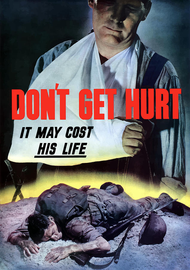 World War Ii Painting - Dont Get Hurt It May Cost His Life by War Is Hell Store