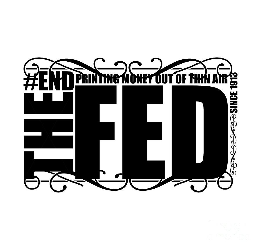 #endthefed Digital Art