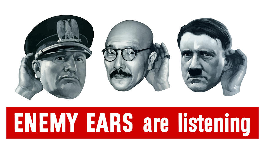 Ww2 Painting - Enemy Ears Are Listening by War Is Hell Store