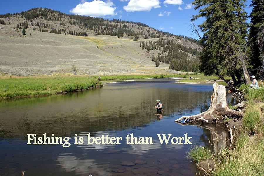 Photo Greeting Card Greeting Card - Fishing Is Better Than Work by Marty Koch