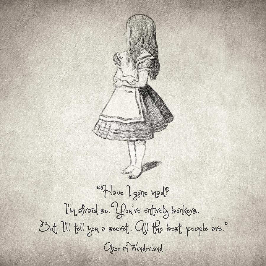 Have I Gone Mad Quote Drawing