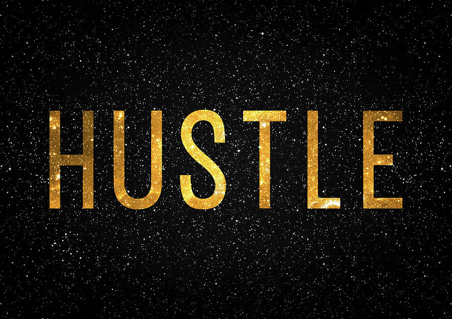 Hustle Digital Art - Hustle by Taylan Apukovska