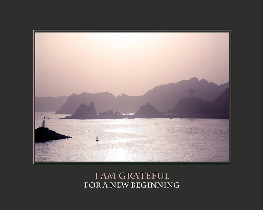 Motivational Photograph - I Am Grateful For A New Beginning by Donna Corless