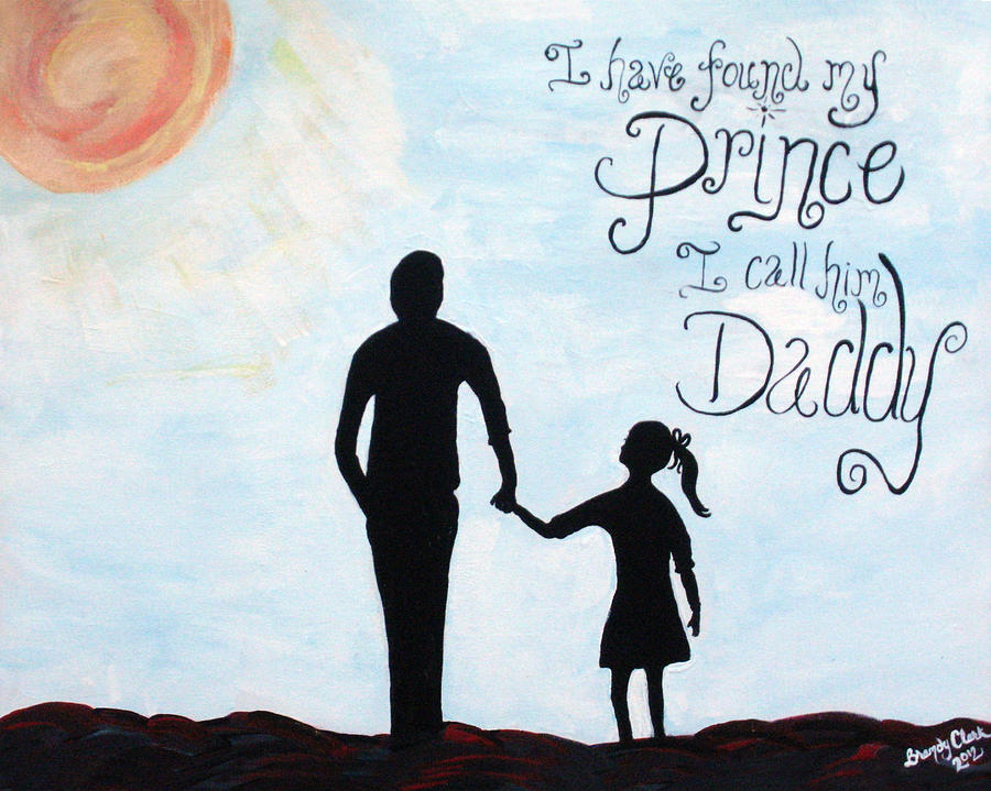 Father Painting - I Found My Prince I Call Him Daddy by Brandy Nicole Neal