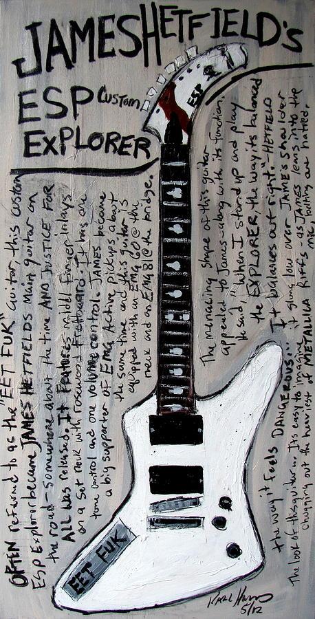 Metallica. James Hetfield Painting - James Hetfields Esp Explorer by Karl Haglund
