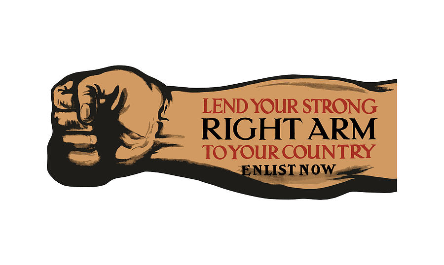 Ww1 Painting - Lend Your Strong Right Arm To Your Country by War Is Hell Store