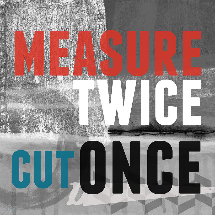 Measure Twice- Art By Linda Woods Mixed Media