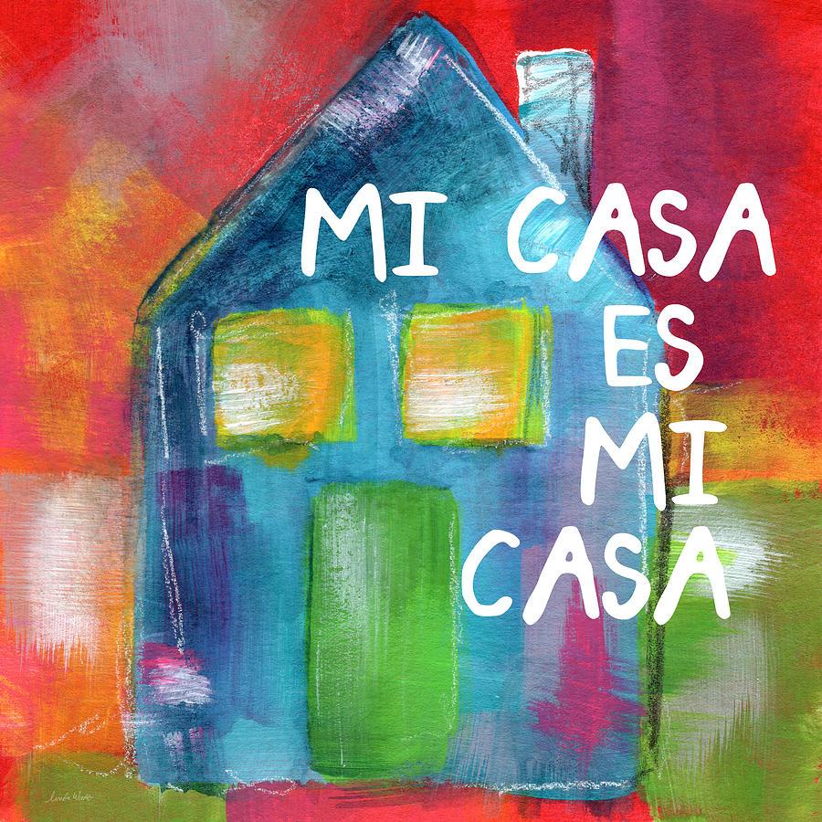 Mi Casa Es Mi Casa- Art By Linda Woods Painting
