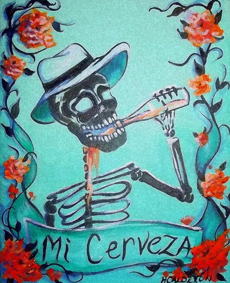 Day Of The Dead Painting - Mi Cerveza by Heather Calderon