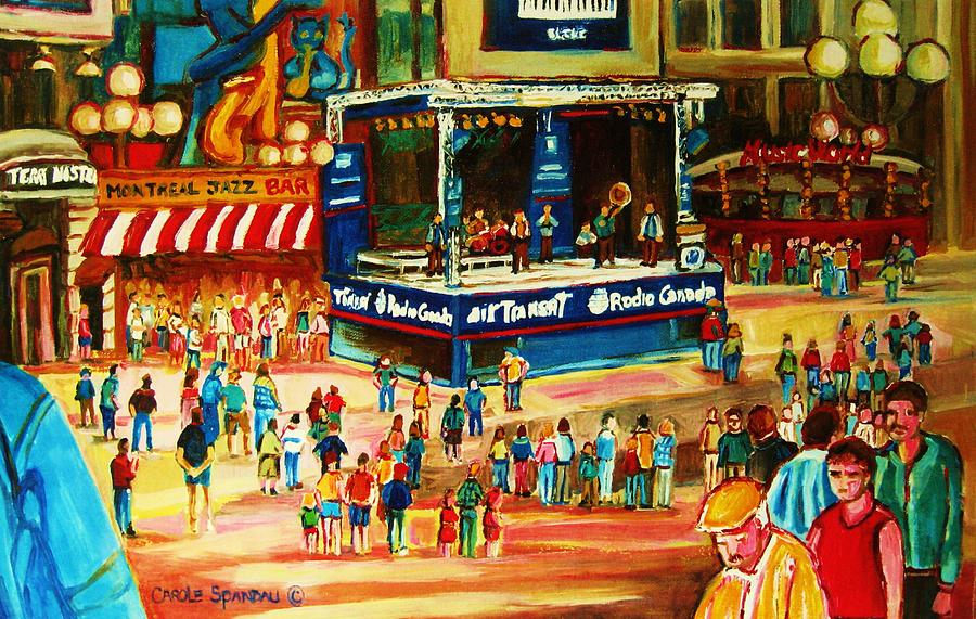 Montreal Painting - Montreal Jazz Festival by Carole Spandau