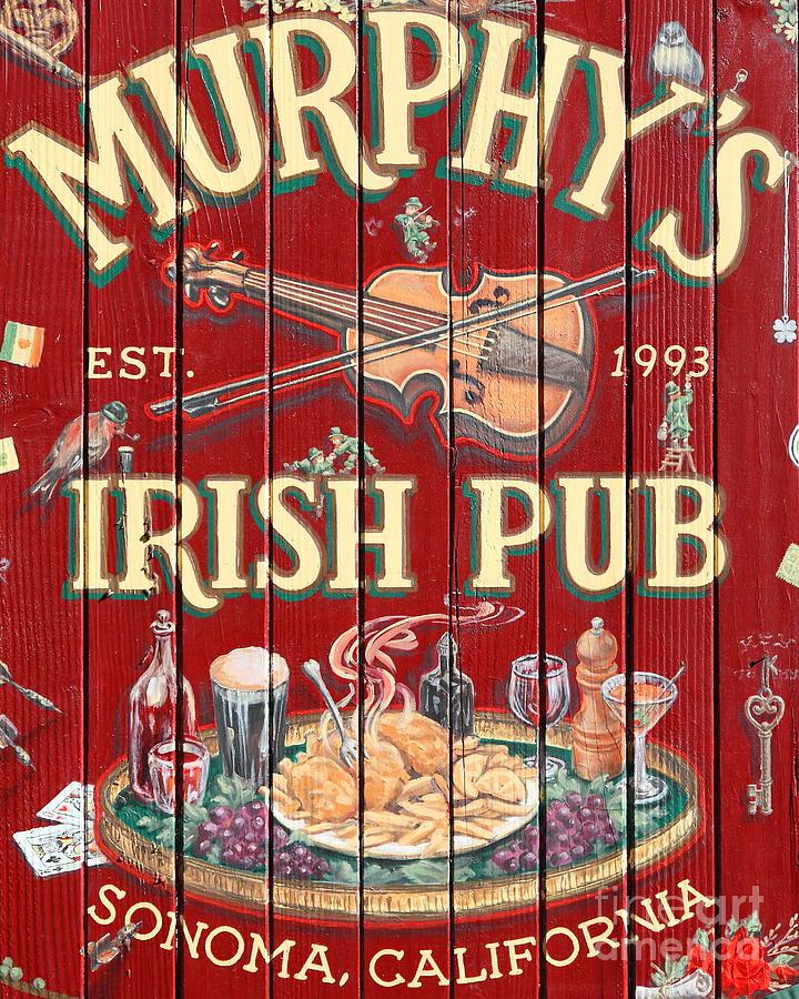 Murphys Irish Pub Photograph - Murphys Irish Pub - Sonoma California - 5d19290 by Wingsdomain Art and Photography