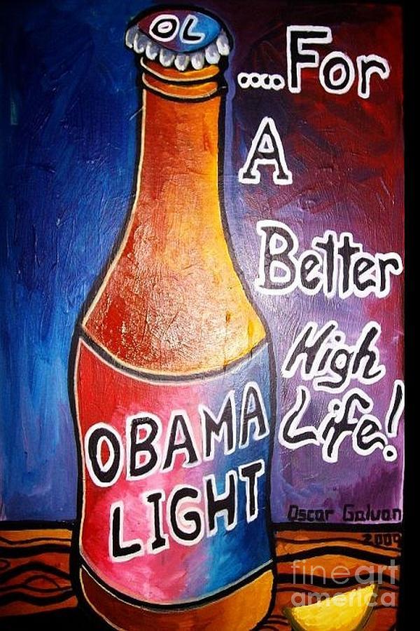 Barrack Obama/ President/ Beer/ Light Beer/ Painting - Obama Light by Oscar Galvan