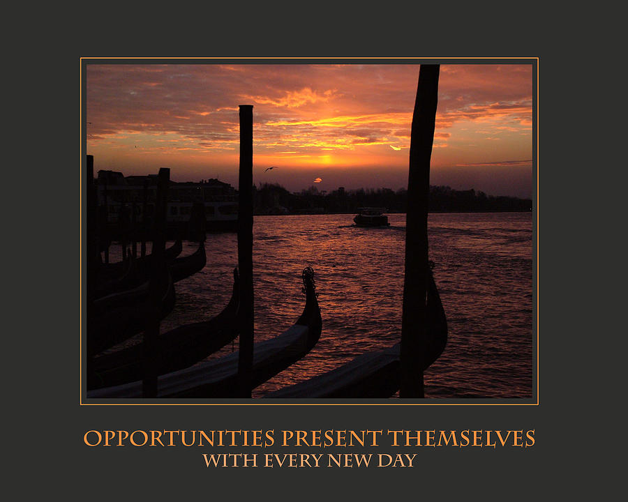 Opportunities Present Themselves With Every New Day Photograph