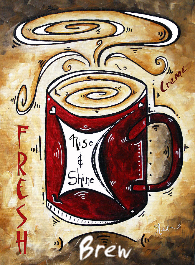 Food Painting - Rise And Shine By Madart by Megan Duncanson