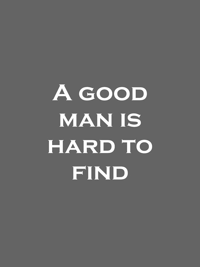 symbolism in a good man is hard Religious symbolism in a good man is hard to find this paper will present a rhetorical context for the use of violence in the short story, a good man is hard to.