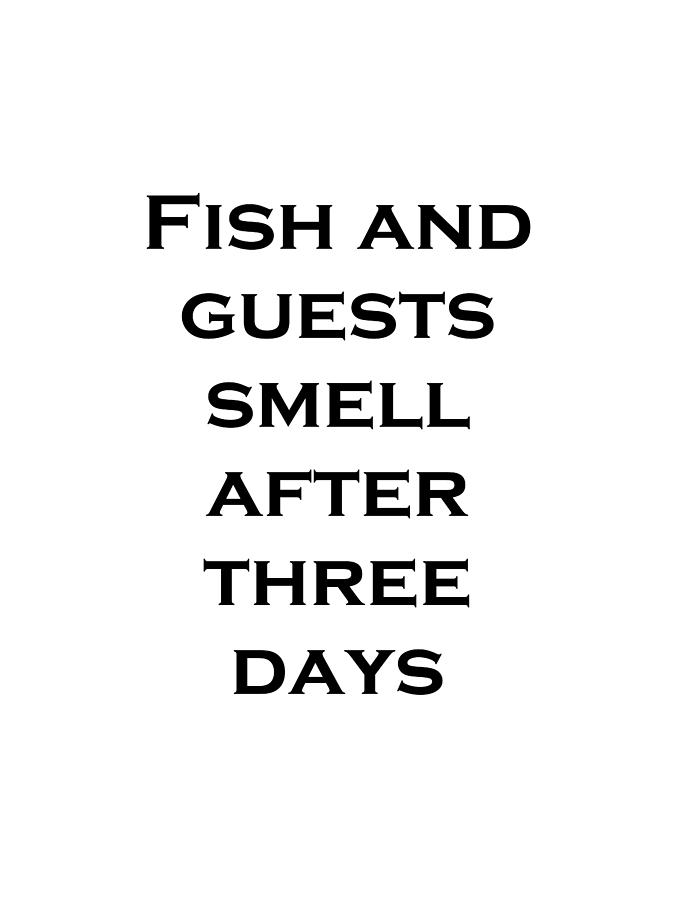 T shirt fish and guests smell after three days black for Guests and fish