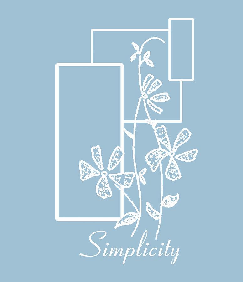 A Life Of Simplicity Mixed Media