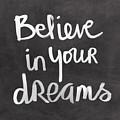 Believe In Your Dreams by Linda Woods