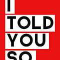 I Told You So by Linda Woods