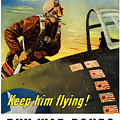 Keep Him Flying - Buy War Bonds  by War Is Hell Store