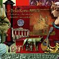 La Bella Roma Antica by Dean Gleisberg