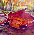 Ode To A Fallen Leaf Painting With Quote by Kimberlee Baxter