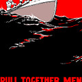 Pull Together Men - The Navy Needs Us by War Is Hell Store