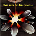 Save Waste Fats For Explosives by War Is Hell Store