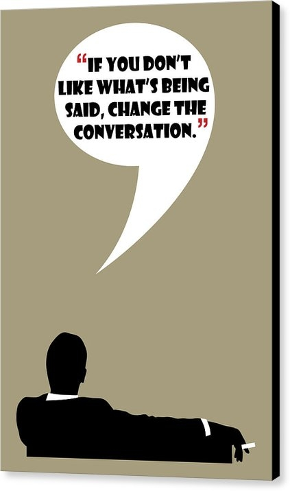 Beautify My Walls - Change The Conversation -... Print