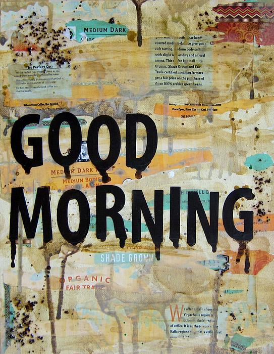 Good Morning Coffee Art Greeting Card For Sale By Michelle Eshleman