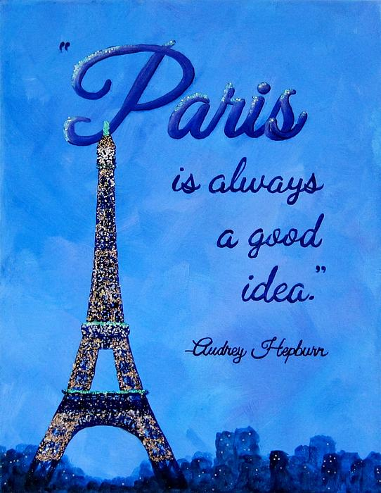 Paris Is Always A Good Idea Audrey Hepburn Quote Art Greeting Card