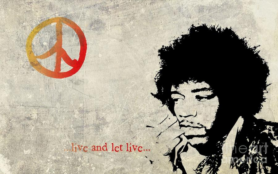 Jimi Hendrix Photograph - ... Live And Let Live ...  by Andrea Kollo