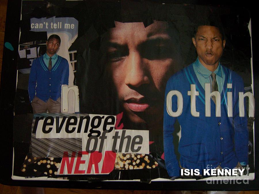 Revenge Of The Nerd Pharrell Williams Mixed Media by Isis Kenney