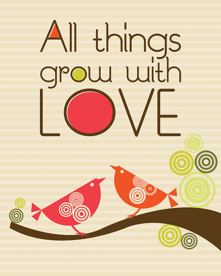 Illustration Photograph - All things grow with love by Valentina Ramos