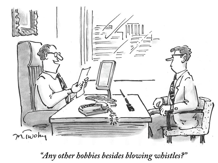 Any Other Hobbies Besides Blowing Whistles Drawing by Mike Twohy