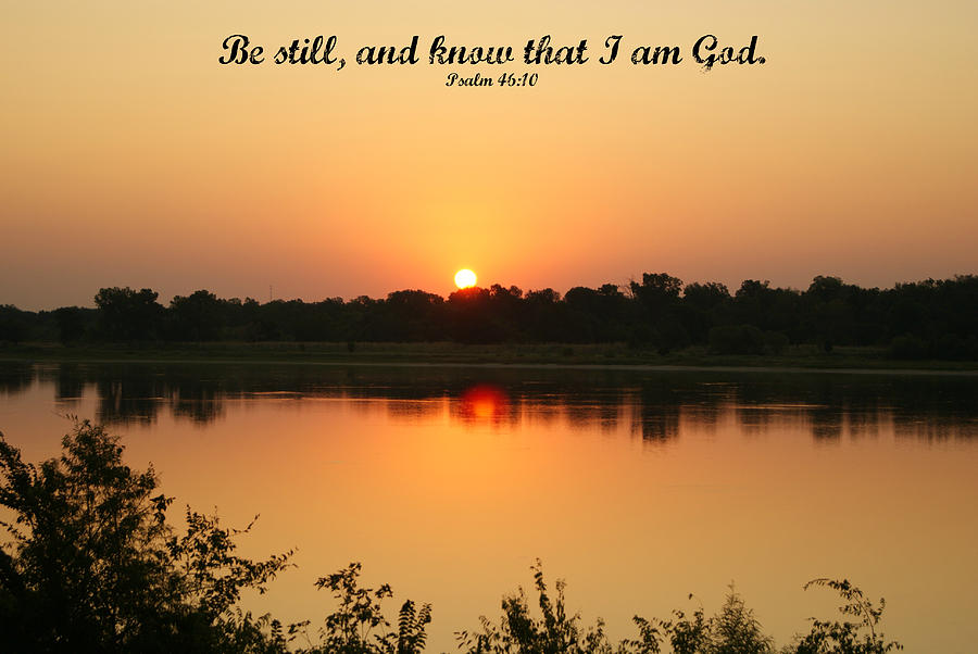 Psalm Photograph - Be Still by Roseann Errigo